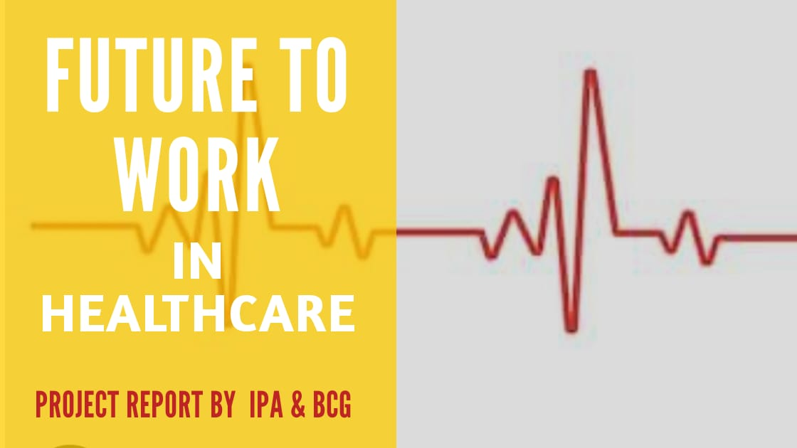 IPA & BCG bring out a report on 'Future Of Work', as the new commerical operationg model in healthcare.